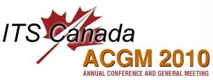 ITS Canada Anual Conference and General Meeting 2010 Ottawa